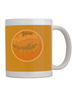 Just another day in paradise pickleball Mug
