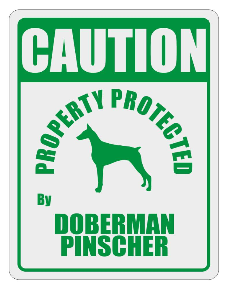 Caution Property Protected by Doberman Pinscher - 2