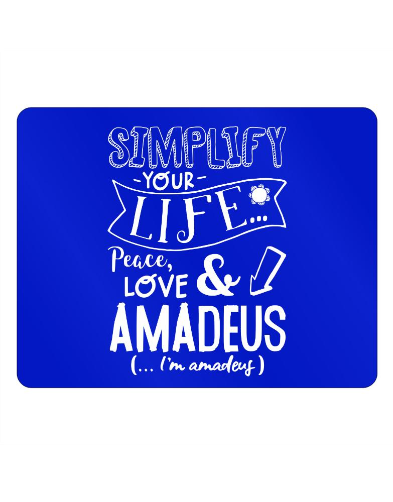 Simplify your life: Peace, love and Amadeus