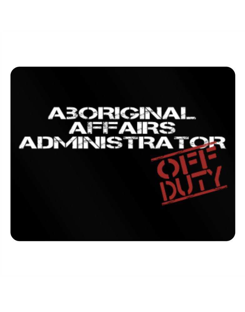Aboriginal Affairs Administrator - Off Duty