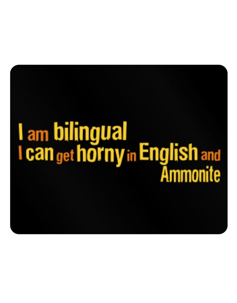 I Am Bilingual, I Can Get Horny In English And Ammonite
