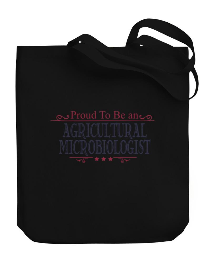 Proud To Be An Agricultural Microbiologist
