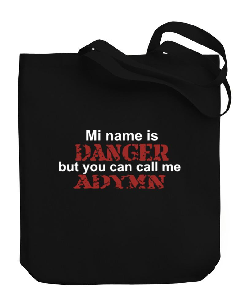My Name Is Danger But You Can Call Me Adymn