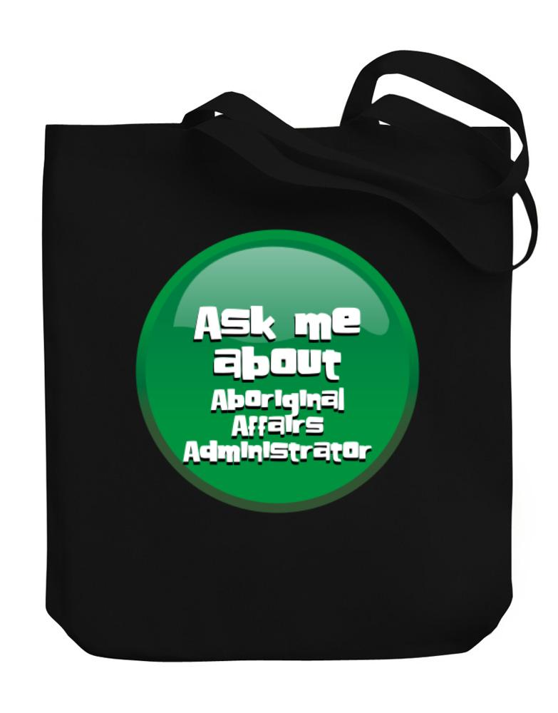 Ask Me About Aboriginal Affairs Administrator