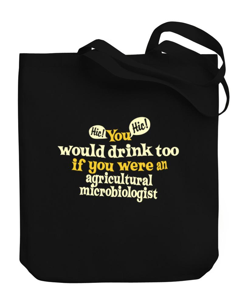 You Would Drink Too, If You Were An Agricultural Microbiologist