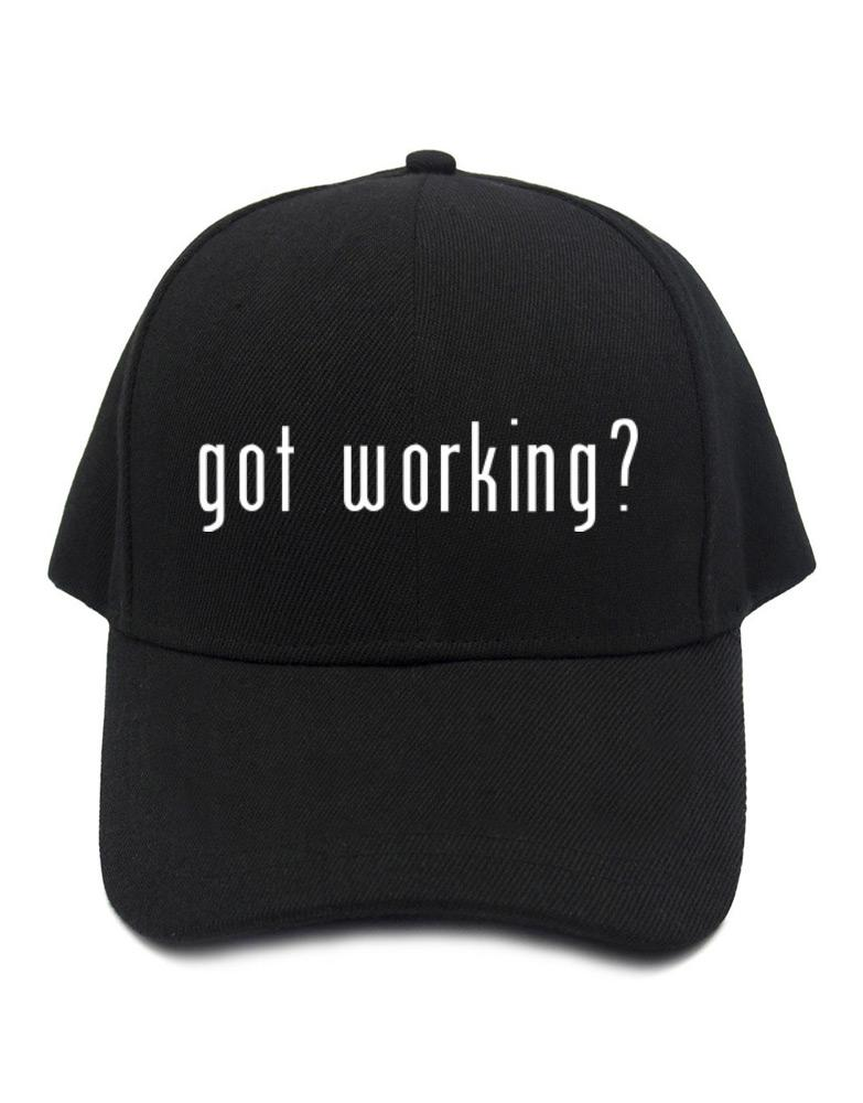Got Working?