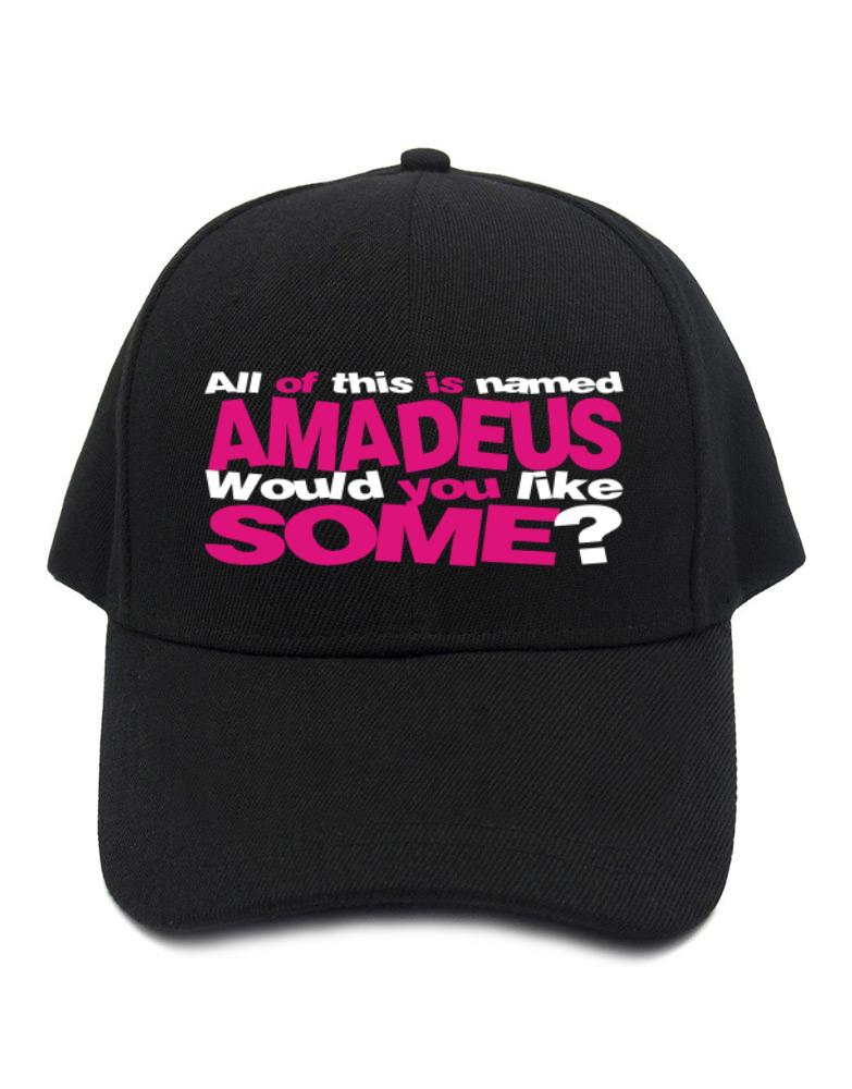 All Of This Is Named Amadeus Would You Like Some?