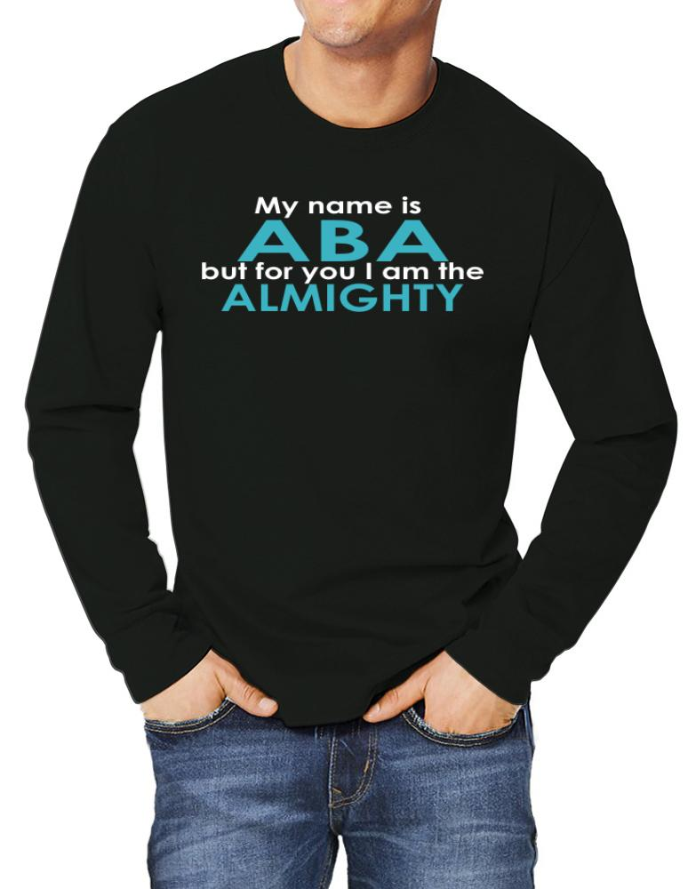 My Name Is Aba But For You I Am The Almighty