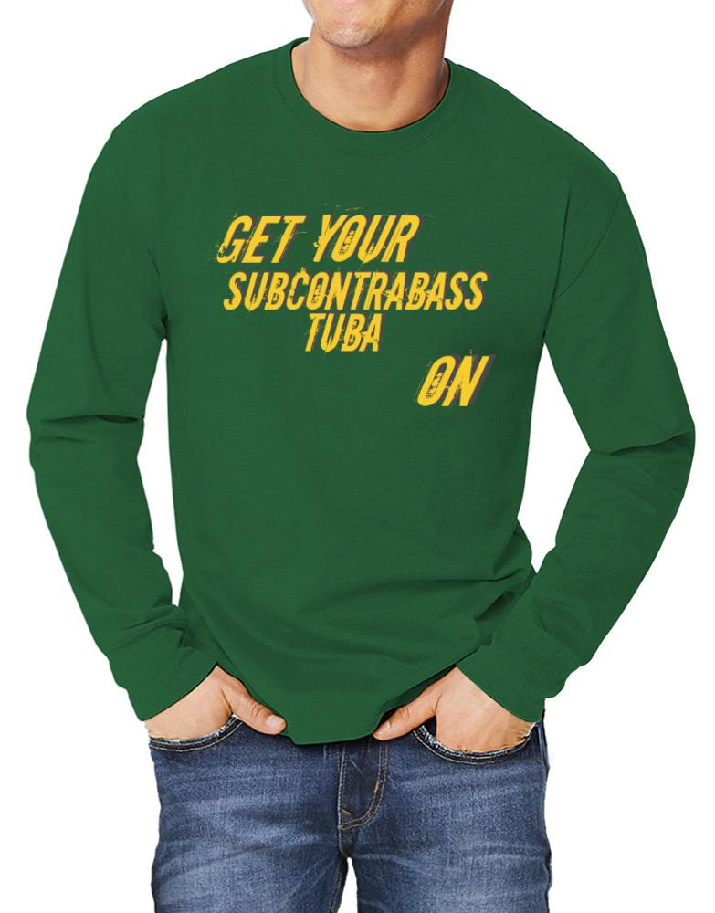 Get Your Subcontrabass Tuba On