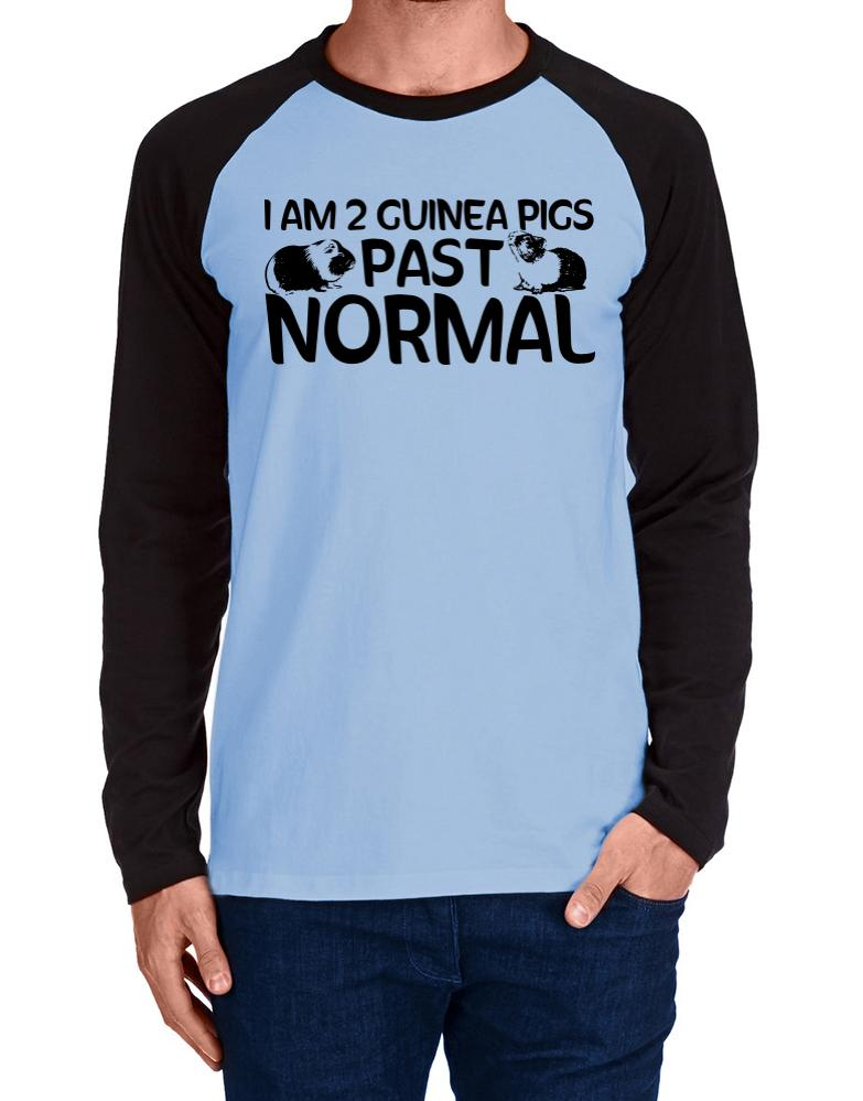 I am two guinea pigs past normal