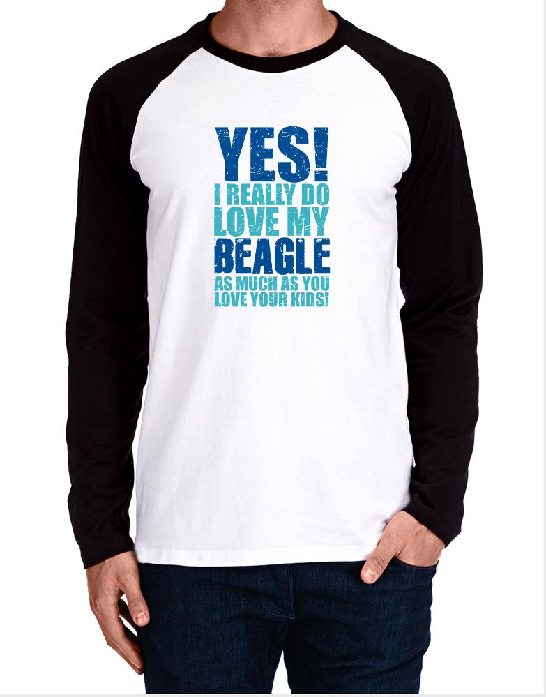 Yes! I Really Do Love My Beagle