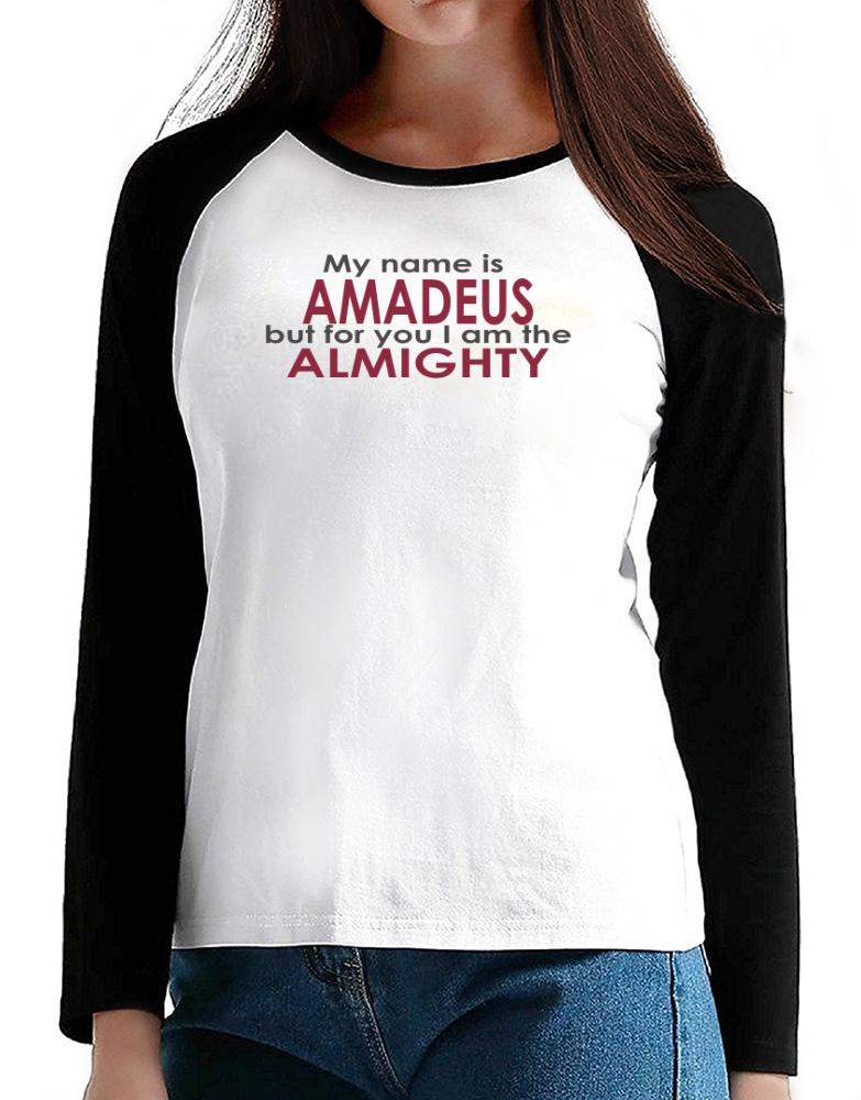 My Name Is Amadeus But For You I Am The Almighty