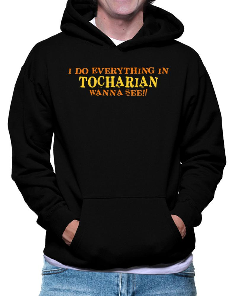I Do Everything In Tocharian. Wanna See?