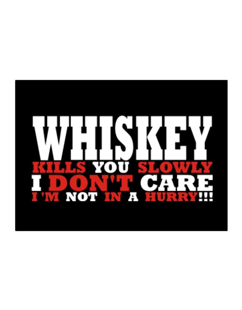 Whiskey Kills You Slowly - I Don