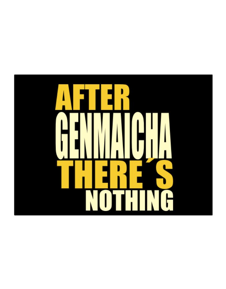After Genmaicha There