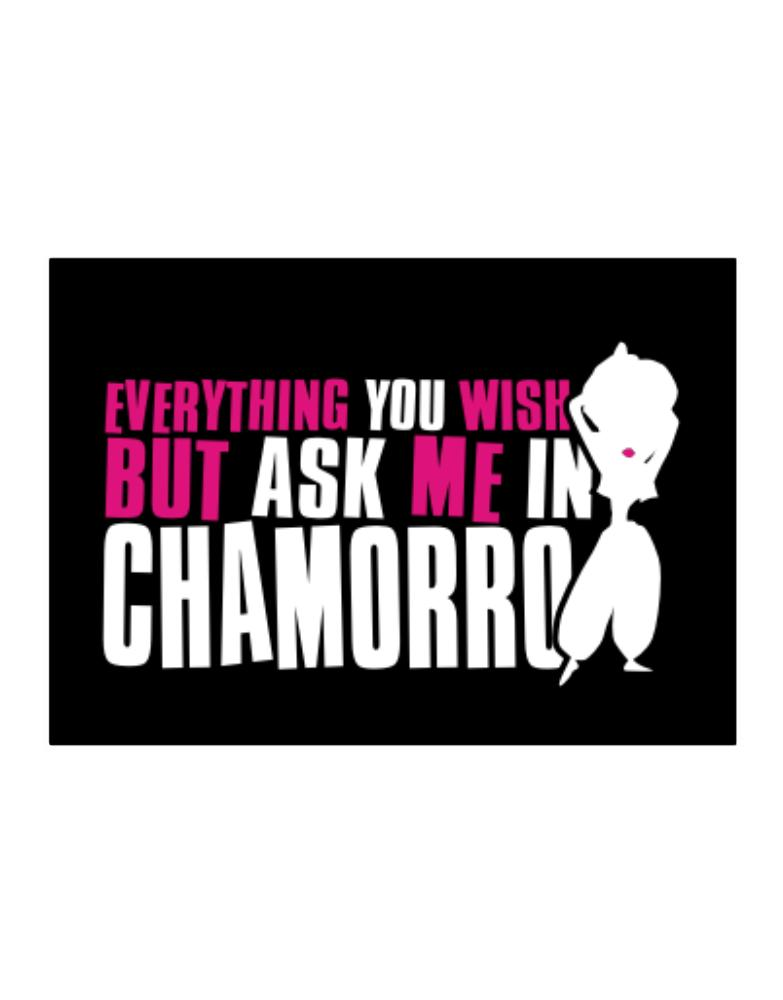 Anything You Want, But Ask Me In Chamorro