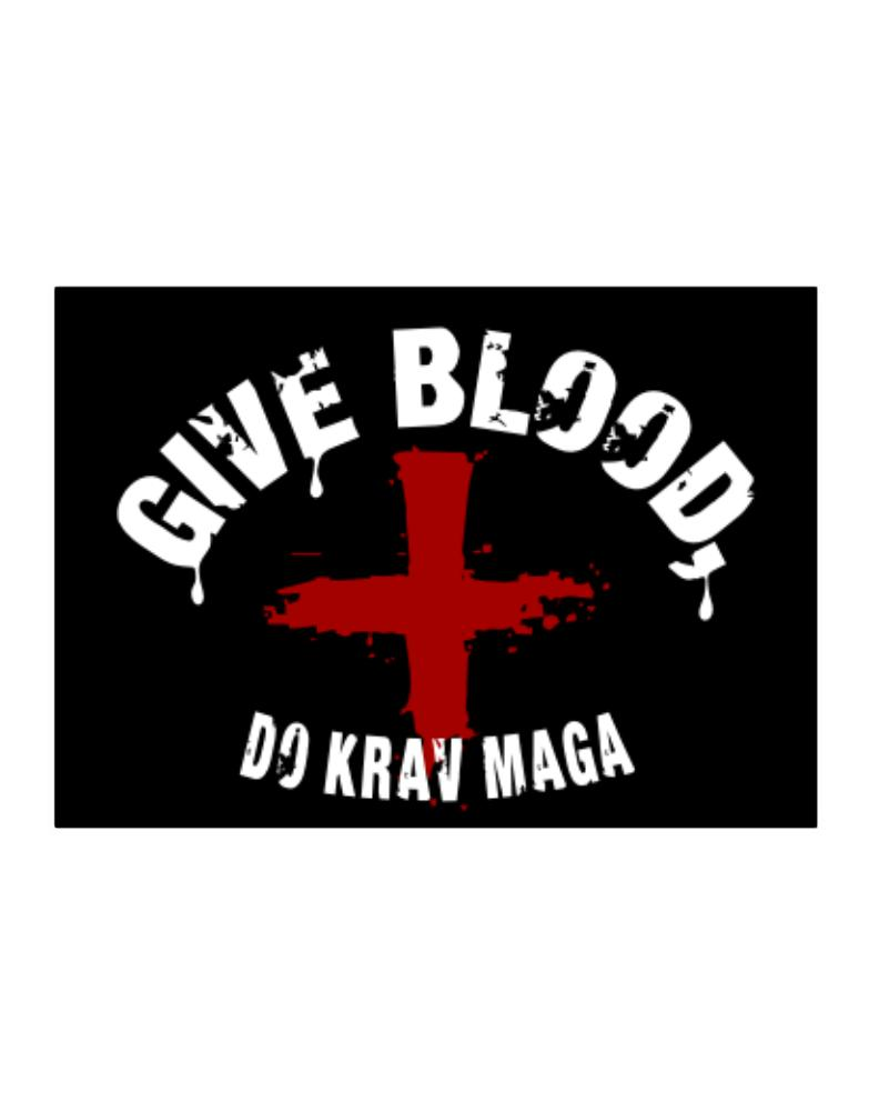 Give Blood, Do Krav Maga