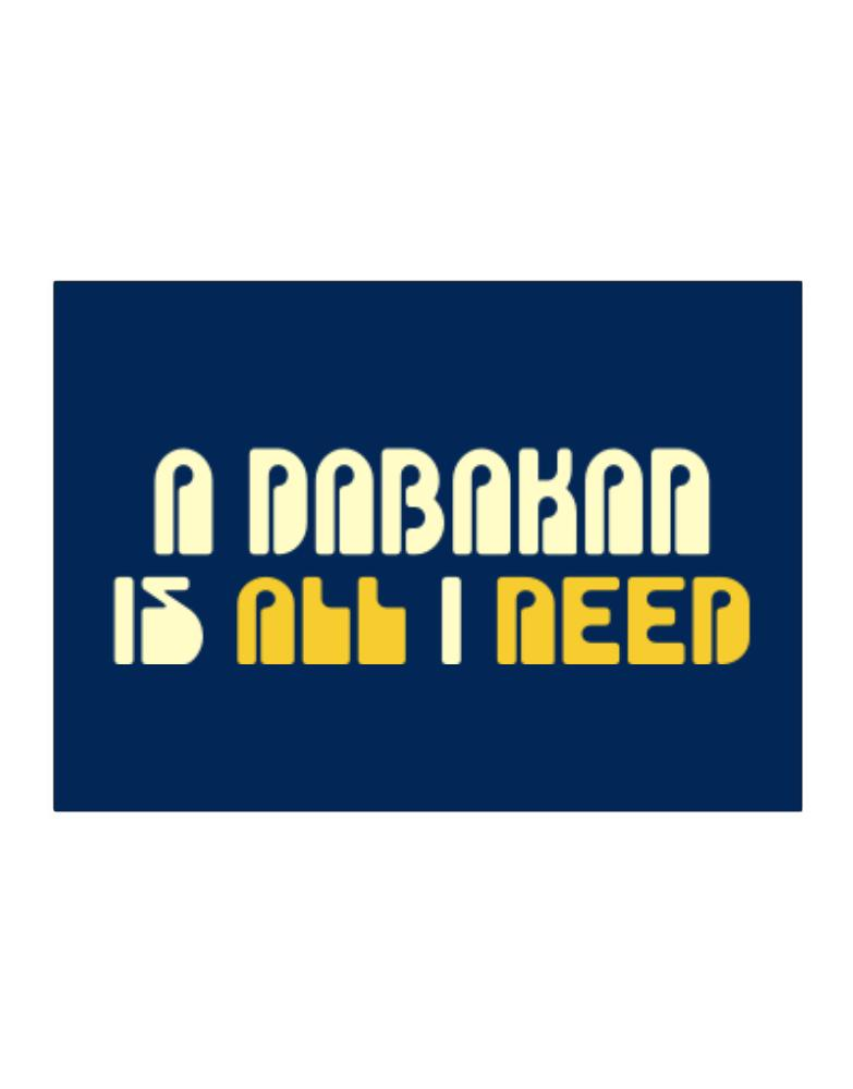 A Dabakan Is All I Need