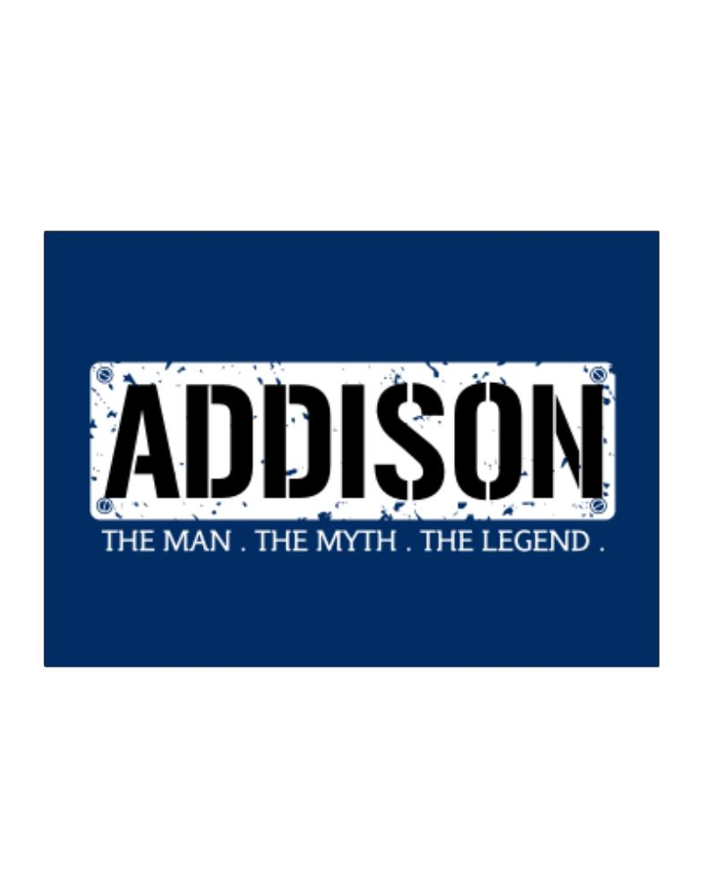 Addison : The Man - The Myth - The Legend