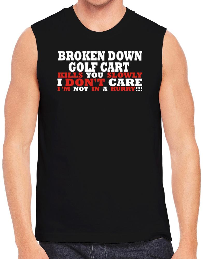 Broken Down Golf Cart  kills You Slowly - I Don