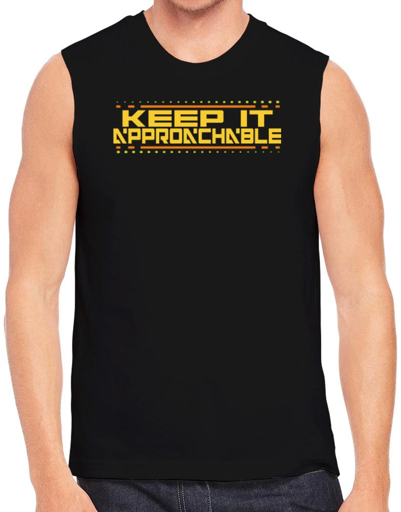 Keep It Approachable