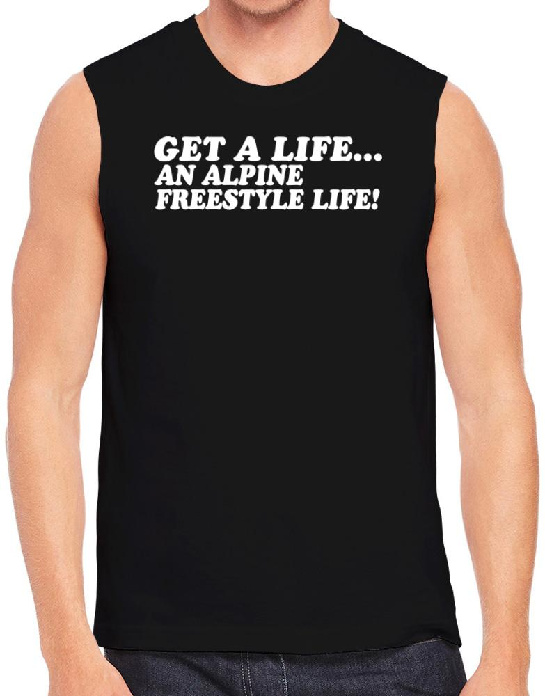 Get A Life , An Alpine Freestyle Life