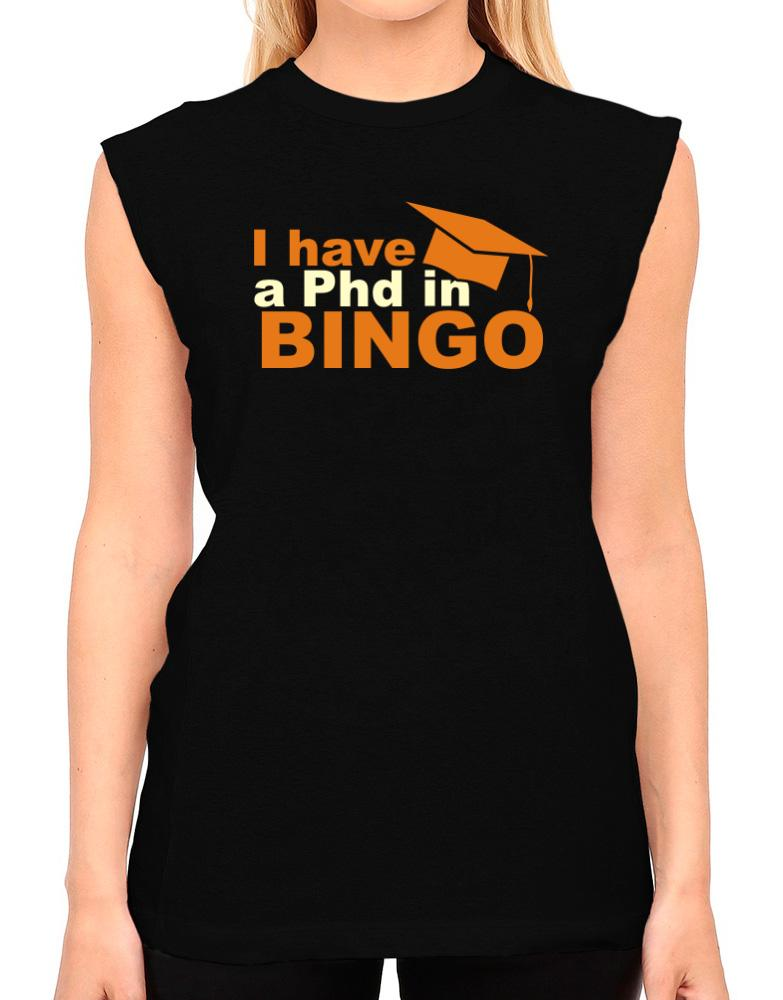 I Have A Phd In Bingo