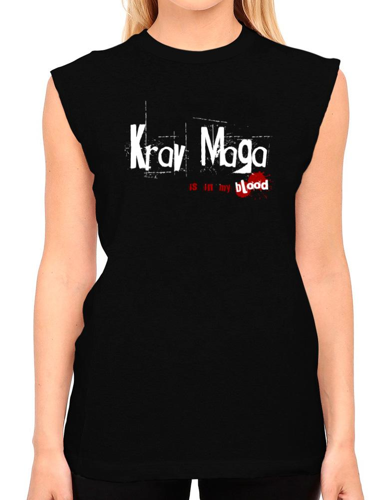 Krav Maga Is In My Blood