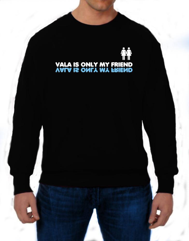 Vala Is Only My Friend