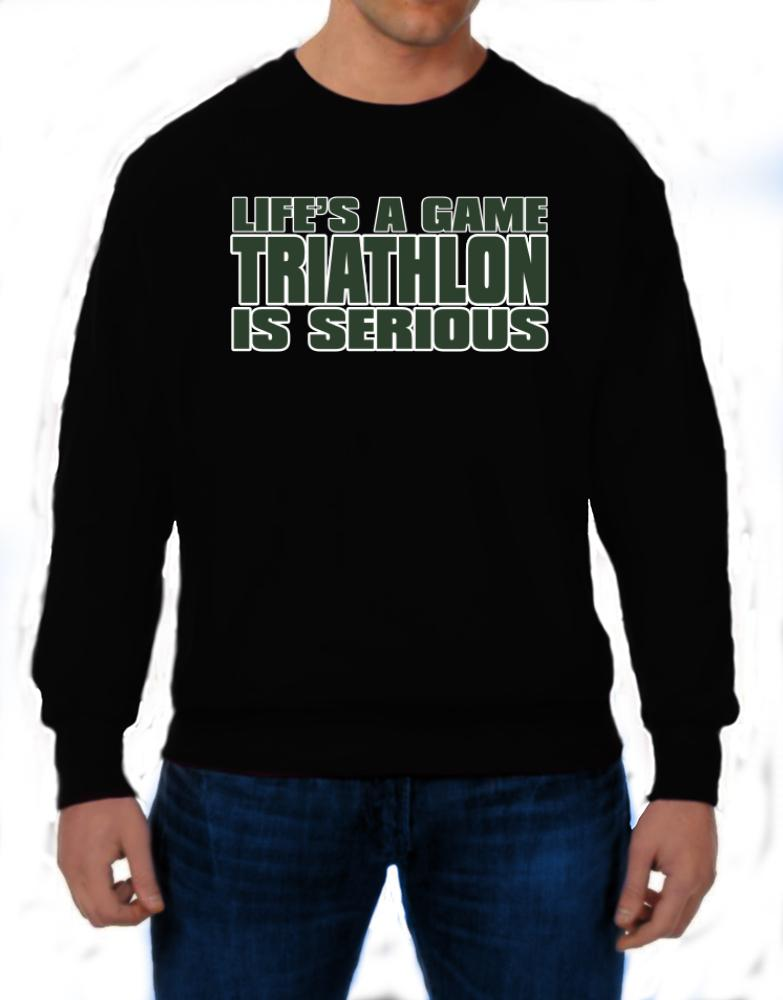 Life Is A Game , Triathlon Is Serious !!!