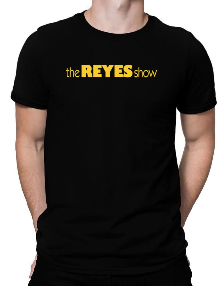The Reyes Show