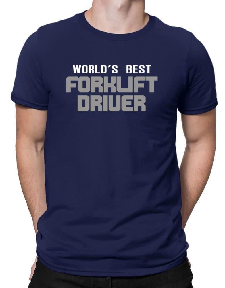 ad1b74856f5 Home Forklift Driver Worlds Best Forklift Driver Men T-Shirt. World