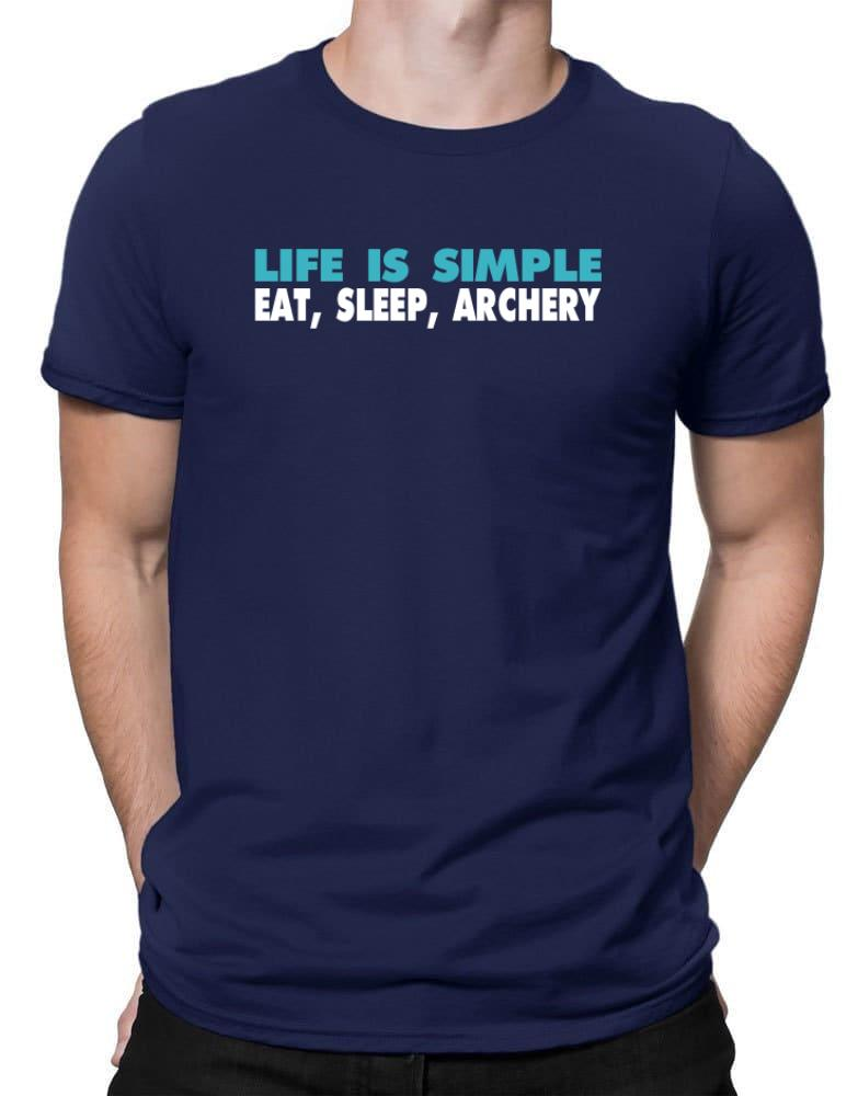 Life Is Simple . Eat, Sleep, Archery