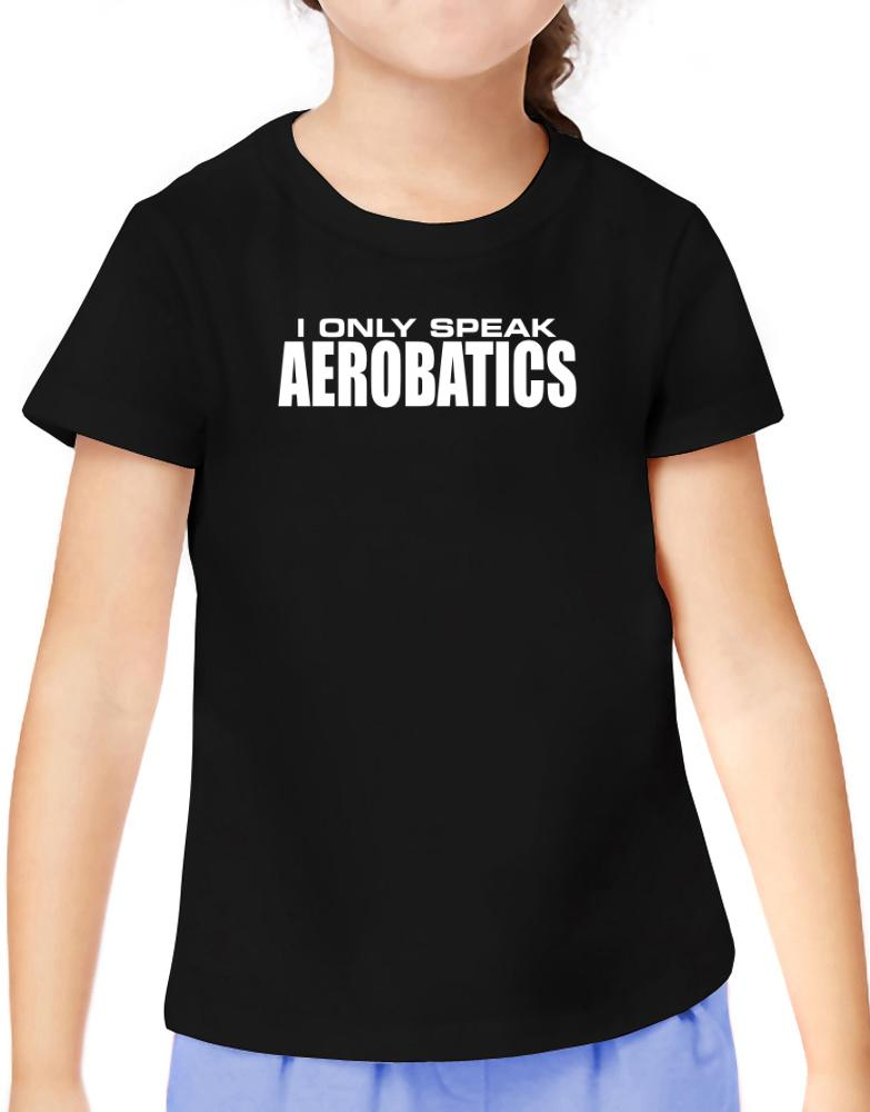 I Only Speak Aerobatics
