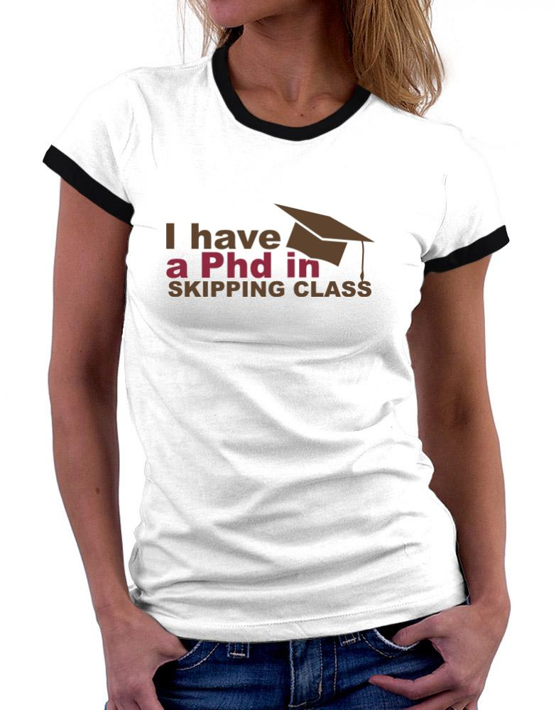 I Have A Phd In Skipping Class