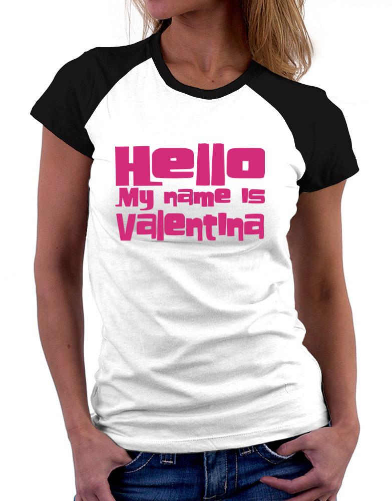 daf59938b Hello My Name Is Valentina Women Raglan T-Shirt