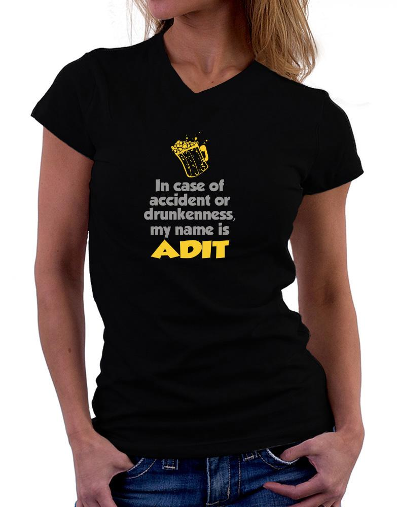 In Case Of Accident Or Drunkenness, My Name Is Adit