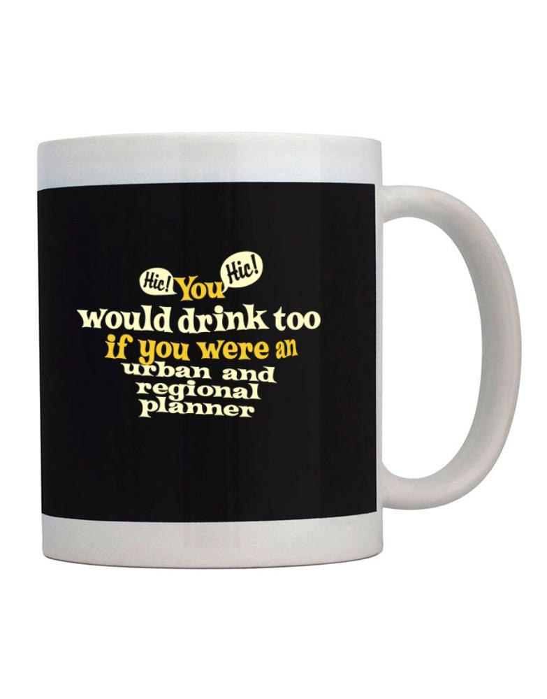 You Would Drink Too, If You Were An Urban And Regional Planner