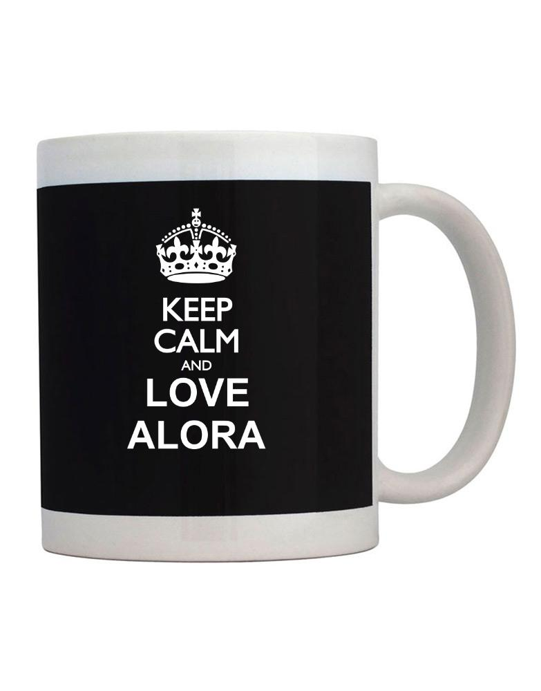 Keep calm and love Alora