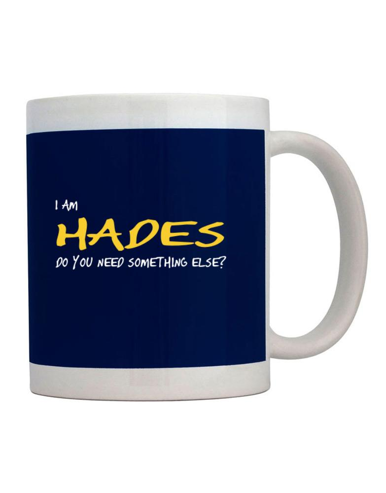 I Am Hades Do You Need Something Else?