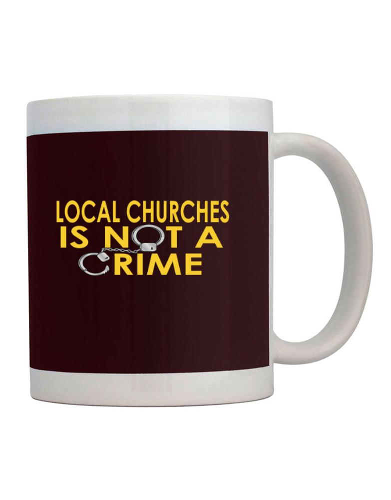 Local Churches Is Not A Crime