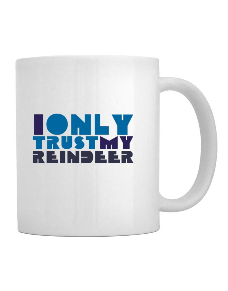 I Only Trust My Reindeer
